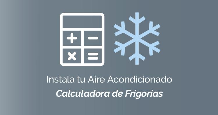Calcula las frigorías que necesita tu vivienda