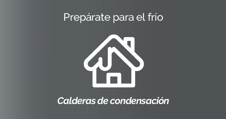 Prepárate para el frío - Calderas de condensación a gas