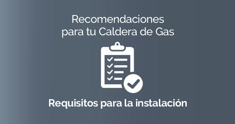 Recomendaciones para tu Caldera de Gas: Requisitos para la Instalación de Calderas